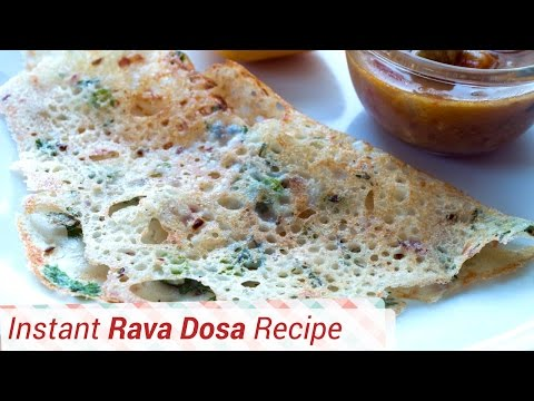 Instant Rava Dosa Recipe - Quick and Easy Breakfast, Lunch or Dinner.