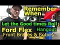 Ford Flex - Service / Front Brake Pads & Rotors While we Reminisce