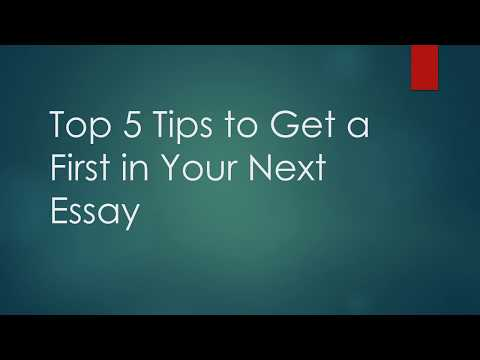 Top 5 Tips to Get a First in Your Next Essay