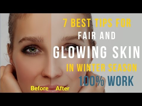 7 Best Tips for Fair and Glowing Skin in Winter Season 100% Work | Natural Ayurvedic Home Remedies