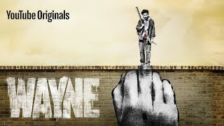 Wayne | YouTube Originals
