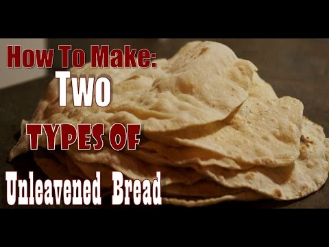 Righteous Kitchen: Unleavened Bread Two Ways