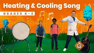 The Heating \u0026 Cooling SONG | Science for Kids | Grades K-2