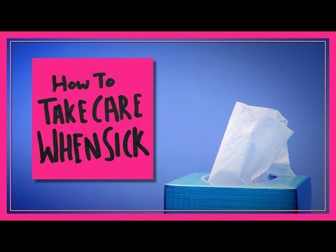 How to Take Care of Yourself When You're Sick