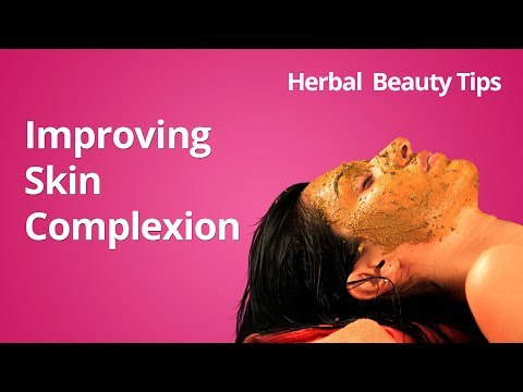 How To Improve the Complexion of the Skin | Organic Herbal Beauty Tips for Skin Complexion