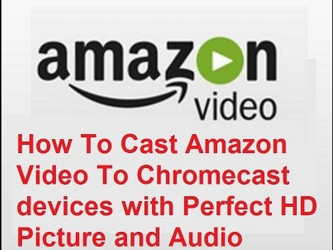 How to Cast Amazon Video Full HD With No Audio or Video Problems