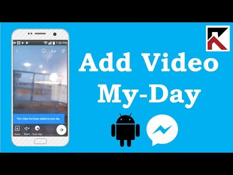 How To Add A Video To My Day Facebook Messenger Android 2018