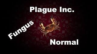 Plague Inc Evolved Fungus Normal Walkthrough