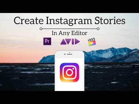 How To Create Instagram Stories In Any Editor