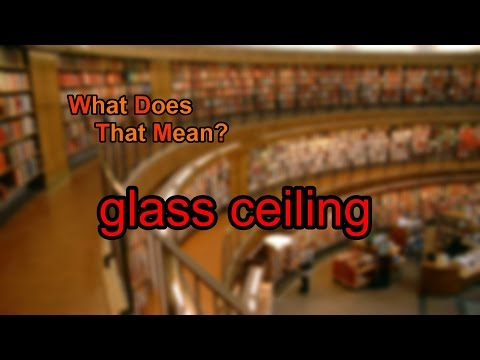What does glass ceiling mean?