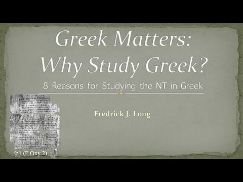 Why Study NT Greek?