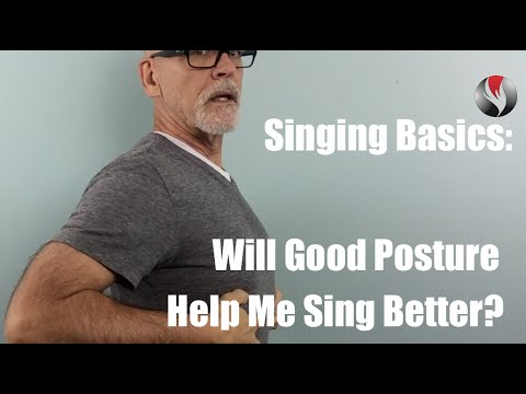 Singing Basics  Will Good Posture Help Me Sing Better?