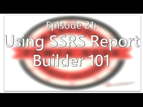 SharePoint Power Hour Episode 21 - Using SSRS Report Builder 101