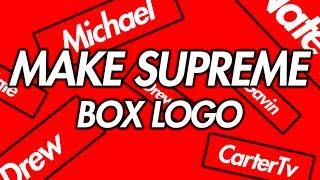 Make Your Own Supreme Logo - Just Me And Supreme