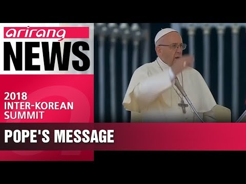 Pope Francis hopes inter-Korean summit talks will start dialogue for peace