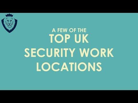 Top Security Work Locations UK!