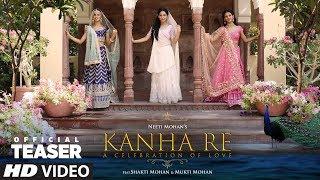 Song Teaser: Kanha Re Song | Neeti Mohan | Shakti Mohan | Mukti Mohan | Song Releasing ►11 April
