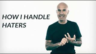 How I Handle Haters | Robin Sharma
