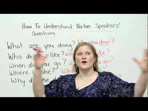 How to understand native speakers' questions in English