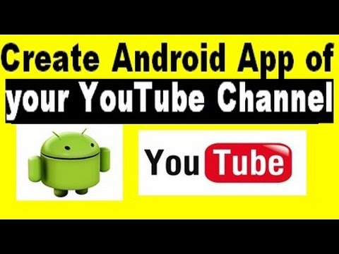 how to create android app of your youtube channel for free
