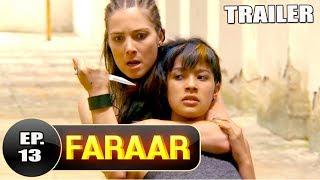 Faraar Episode 13 Teaser | Full Episode Tomorrow  5 PM | Hindi Dubbed Full