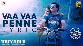 Uriyadi 2 - Vaa Vaa Penne Lyric (Tamil) | Govind Vasantha | Sid Sriram | Vijay Kumar | Suriya
