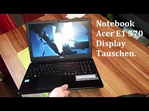Notebook Acer E1 570 Display Tauschen. (Laptop Screen Replacement)