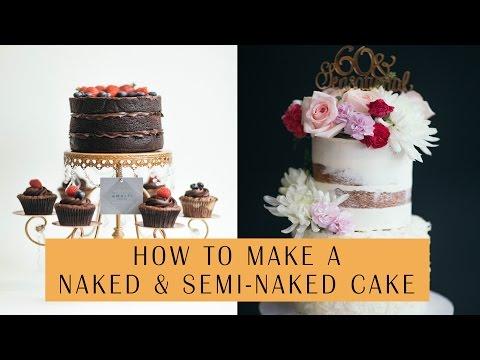 How To Make a Naked and Semi-Naked Cake - Cake Craze - Cake decorating