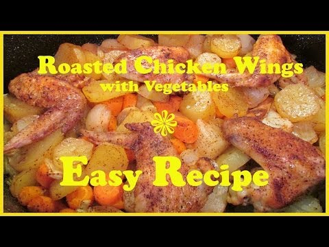 How to cook - Roasted Chicken Wings with Potatoes and Carrots  - with subtitles