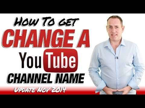 How To Change A YouTube Channel Name - Update November 2014
