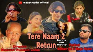 Tere Naam 2 Retrun full HD Movie 2021 Gulzar Chandio Mehak Noor Saddam jani Imran Gulzar