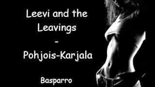 Leevi and the leavings - Pohjois-karjala (HD)