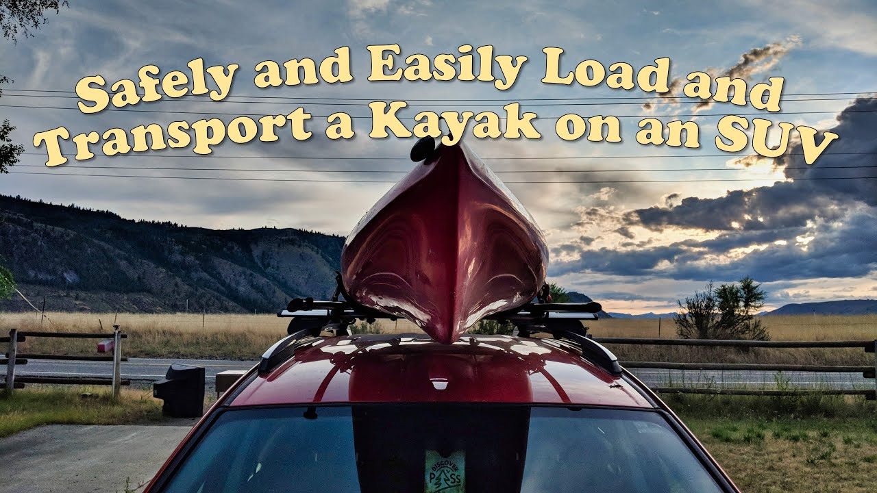 Safely and Easily Load and Transport a Kayak on an SUV