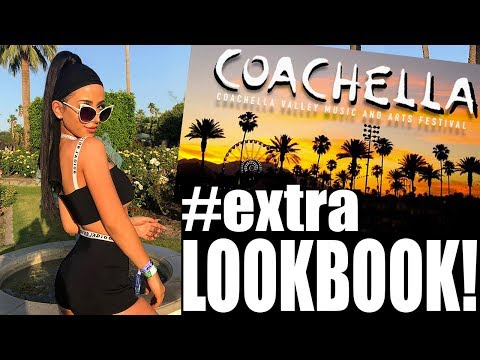 VERY #EXTRA COACHELLA LOOKBOOK!