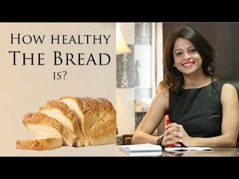 Dietitian Shreya Product Review - How Healthy is Bread???