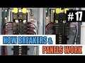 Episode 17 - How Circuit Breakers And Electrical Panels Work