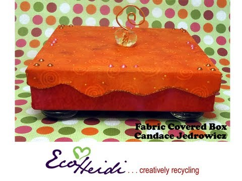 How to Make a Fabric Covered Box by Candace Jedrowicz