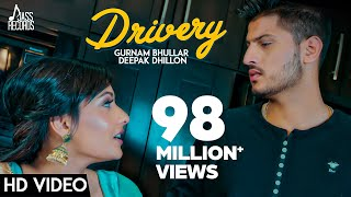 Drivery ( Full HD) | Gurnam Bhullar Co Deepak Dhillon  | New Punjabi Songs 2017