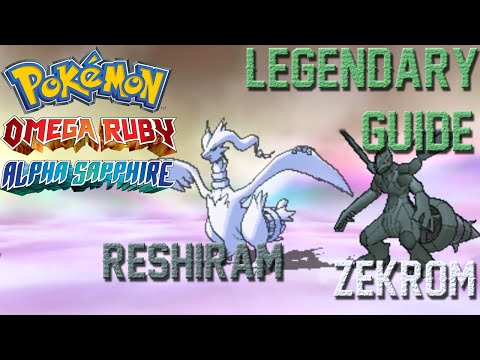 Getting Reshiram and Zekrom ORAS