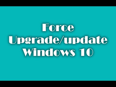 Force Update Windows 10 from Windows 8.1 or Windows 7