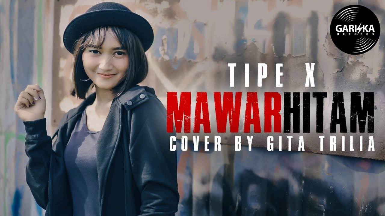 Download TIPE X - MAWAR HITAM (Cover by Gita Trilia) MP3 Gratis