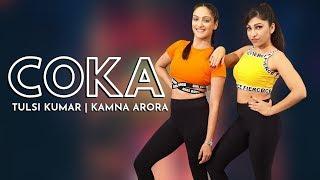 Coka | Tulsi Kumar | Kamna Arora | Dance Video