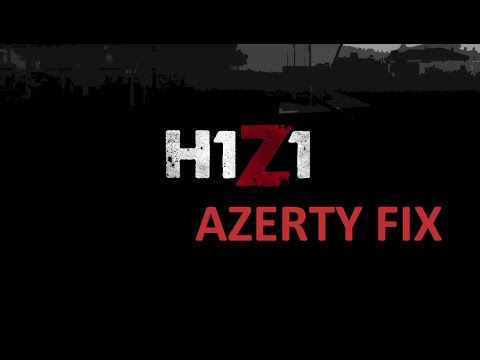 AZERTY Keyboard configuration for H1Z1