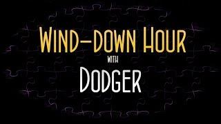 Wind-down Hour [4] ft. Dodger