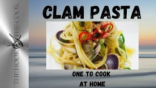 How To Cook Clams With Pasta Thehookandthecook