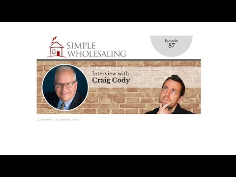 Simple Wholesaling: Interview with Craig Cody