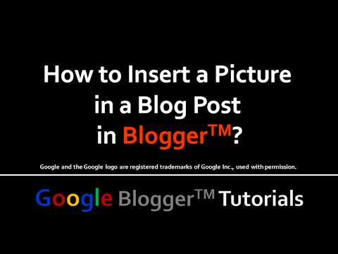 How to Insert a Picture in a Blog Post in Blogger