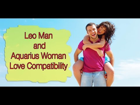 Love Compatibility : Leo Man and Aquarius Woman