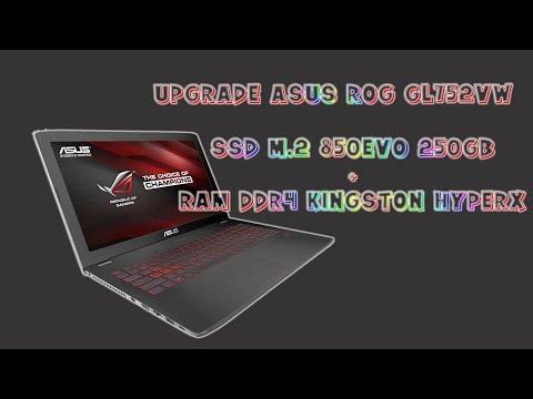 Upgrade ASUS ROG GL752VW  RAM + SSD M 2