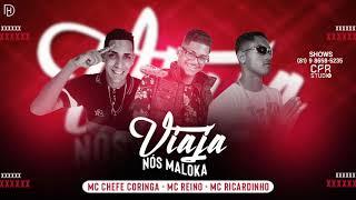 MC G15, MC REINO E MC CHEFE CORINGA E MC RICARDINHO - VIAJA NÓS MALOKA / O DJ TÁ MUITO LOUCO